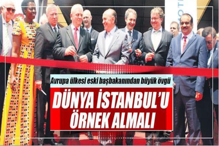Dünya İstanbul'u örnek almalı!