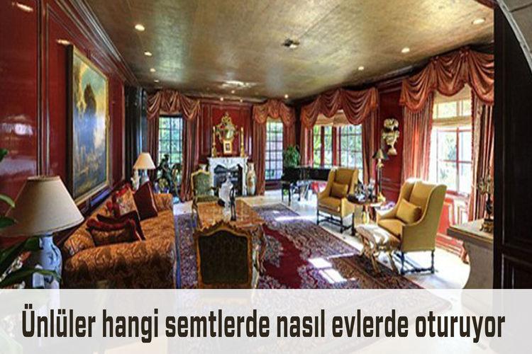 İşte ünlülerin oturduğu o güzel evler!