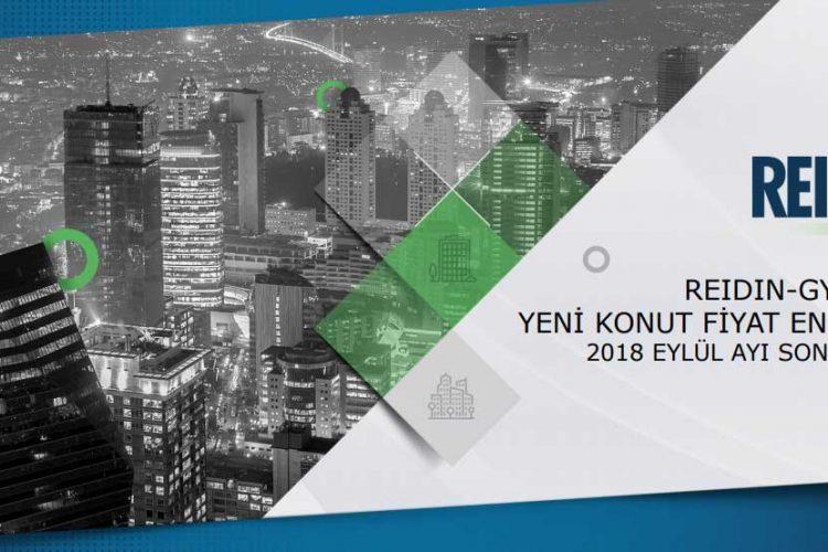 Yeni Konut Fiyat Endeksi Eylül 2018 Reidin-Gyoder raporu açıklandı
