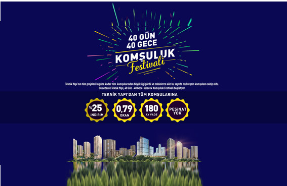 """Teknik Yapı """"40 Gün 40 Gece Komşuluk Festivali""""'ne başladı"""