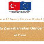 """""""Kadim Anadolu Zanaatlarından Güncel Tasarımlara""""Avrupa Birliği Projesi Başladı"""